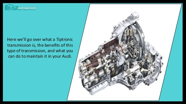 Know the Working Principle of Tiptronic Transmission System in Audi