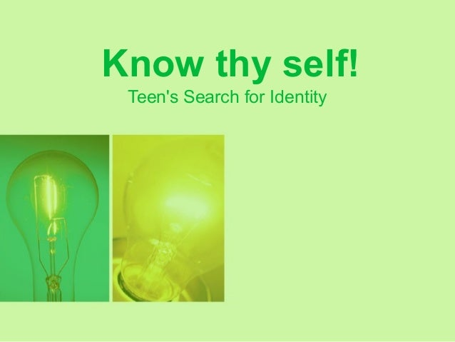 Know thy self! Teen's Search for Identity