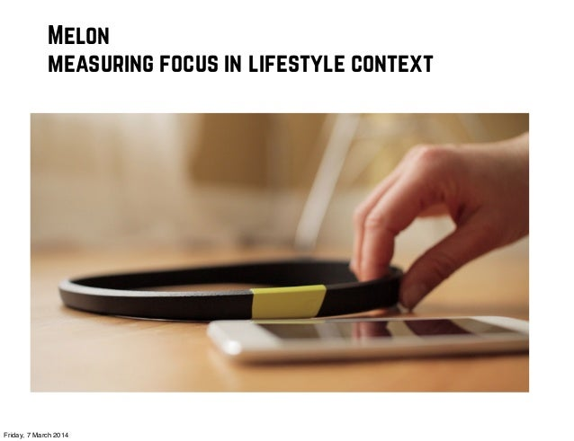 Melon measuring focus in lifestyle context  Friday, 7 March 2014