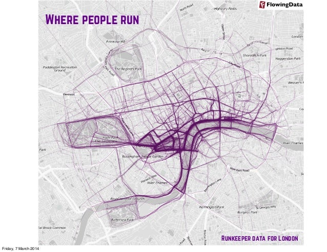 Where people run  Runkeeper data for London Friday, 7 March 2014