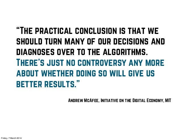 """""""The practical conclusion is that we should turn many of our decisions and diagnoses over to the algorithms. There's just ..."""