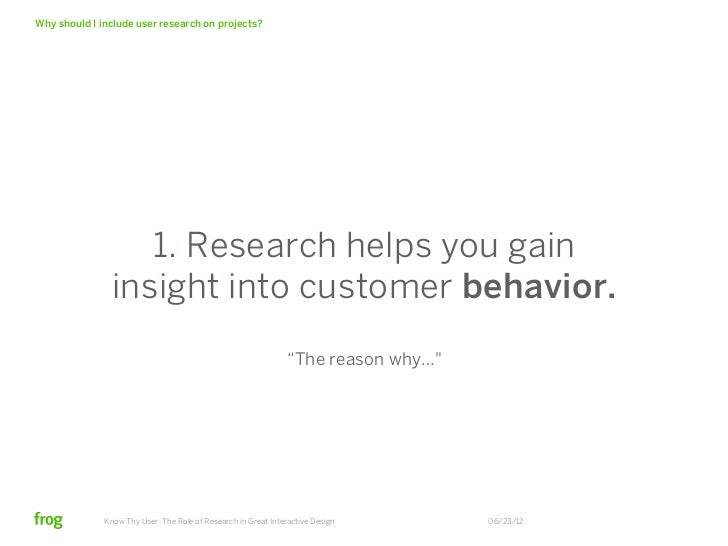 Why should I include user research on projects?                   1. Research helps you gain                insight into c...