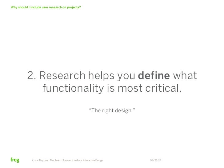 Why should I include user research on projects?          3. Research helps you improve the           usability of interact...
