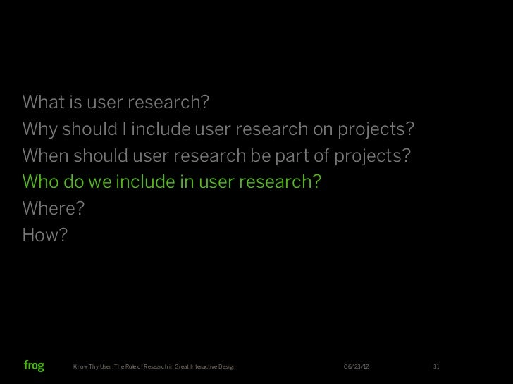 Research is a team sport.   Work on teams, so you can debate the data (and your biases).Know Thy User: The Role of Researc...