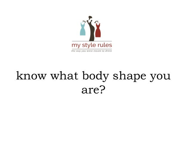 know what body shape you are?