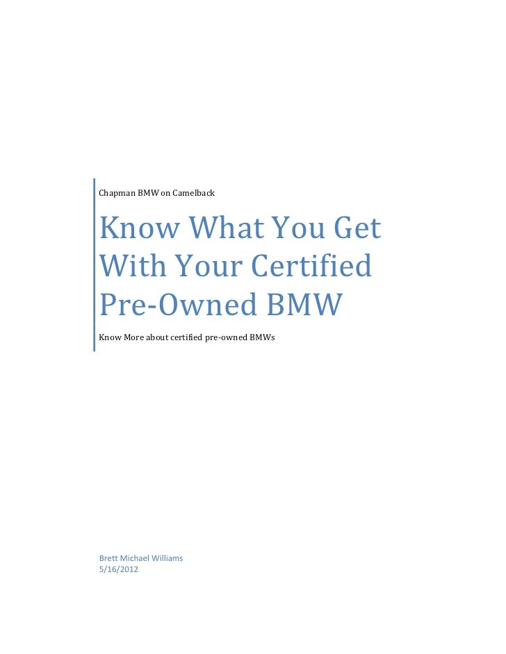 Chapman BMW on CamelbackKnow What You GetWith Your CertifiedPre-Owned BMWKnow More about certified pre-owned BMWsBrett Mic...