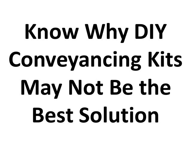 Know why diy conveyancing kits may not be the best solution 1 638gcb1441710267 solutioingenieria Gallery
