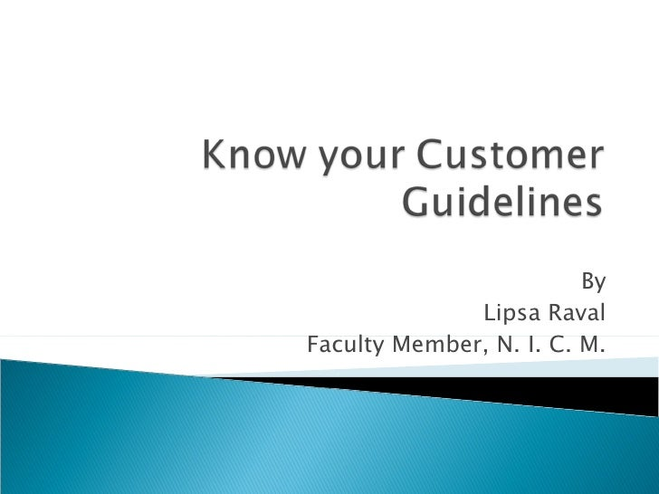 know your customer guidelines as advised Procurement guidelines for tender preparation, evaluation and award of  guidelines to assist in the preparation  all potential tenderers must be advised either.