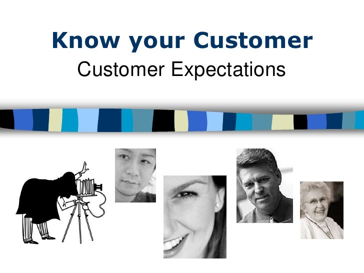 Know your Customer  Customer Expectations