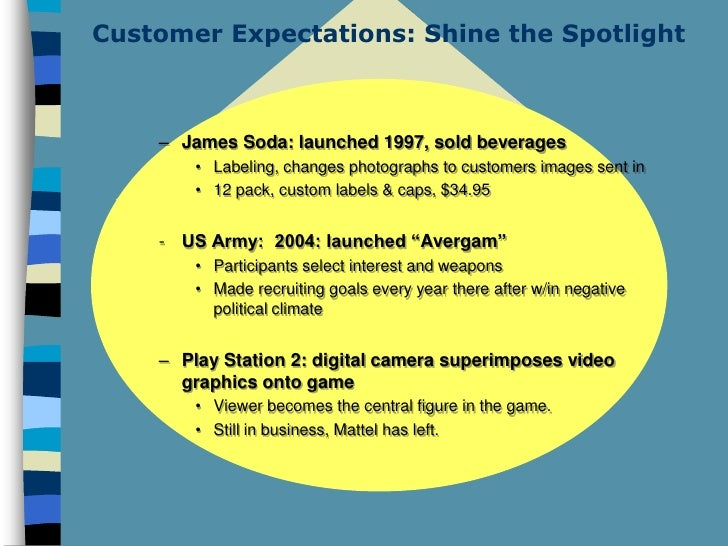 Customer Expectations: Shine the Spotlight        – James Soda: launched 1997, sold beverages         • Labeling, changes ...