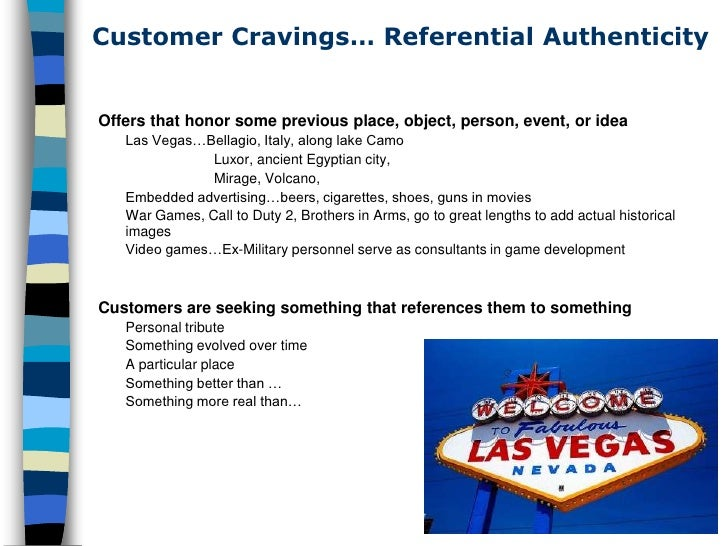 Customer Cravings… Referential Authenticity   Offers that honor some previous place, object, person, event, or idea    Las...