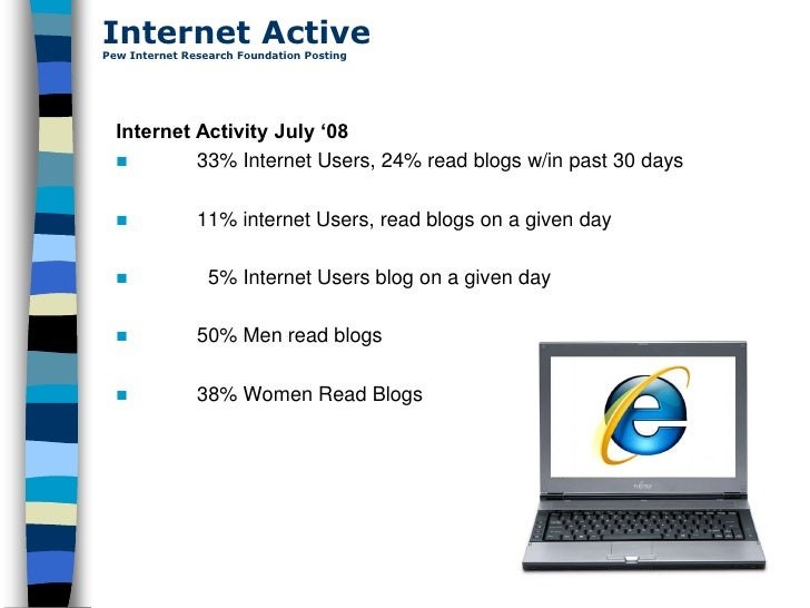 """Internet Active Pew Internet Research Foundation Posting       Internet Activity July """"08           33% Internet Users, 2..."""