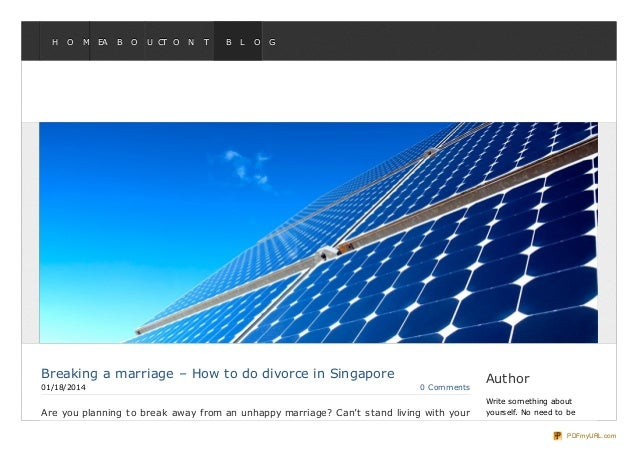 H  O  M  EA  B  O  U CT O  N  T  A B C L TO  G  Breaking a marriage – How to do divorce in Singapore 01/18/2014  0 Comment...