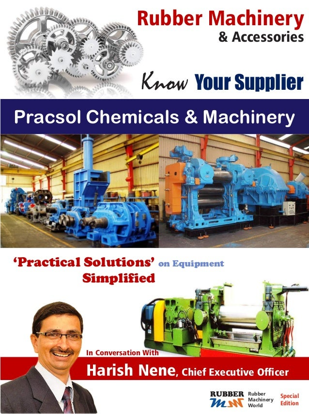Know Your Supplier Rubber Machinery & Accessories Pracsol Chemicals & Machinery MM RUBBER Rubber Machinery World Special E...