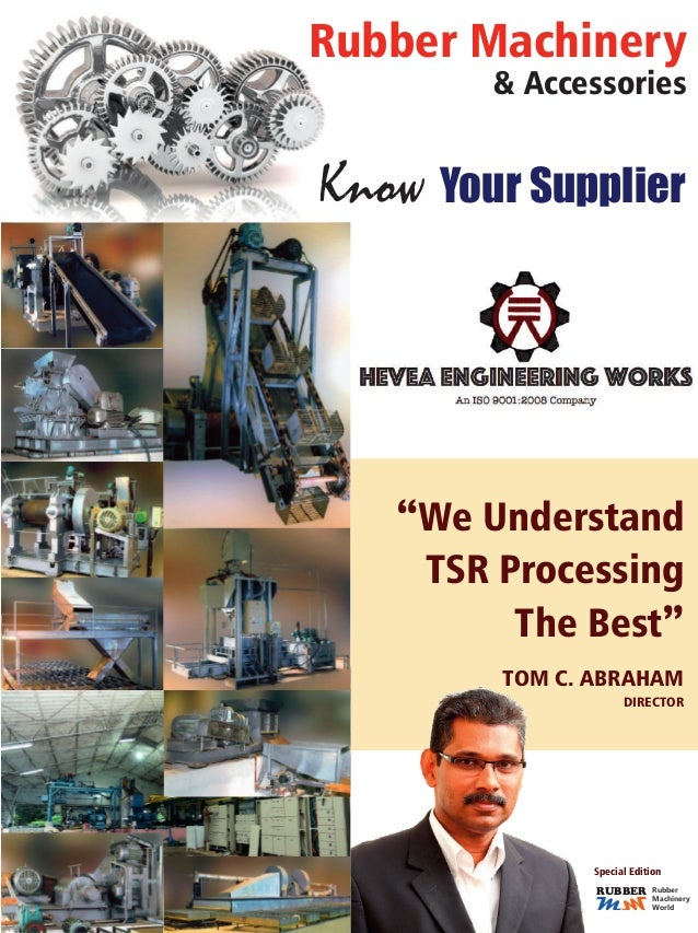 """TOM C. ABRAHAM DIRECTOR """"We Understand TSR Processing The Best"""" Know Your Supplier Rubber Machinery & Accessories MM RUBBE..."""