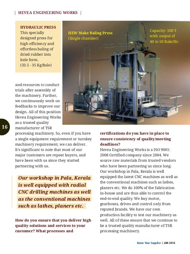 Know Your Supplier | JAN 2016 | HEVEA ENGINEERING WORKS | Our endeavor is to provide quality machinery at a competitive pr...