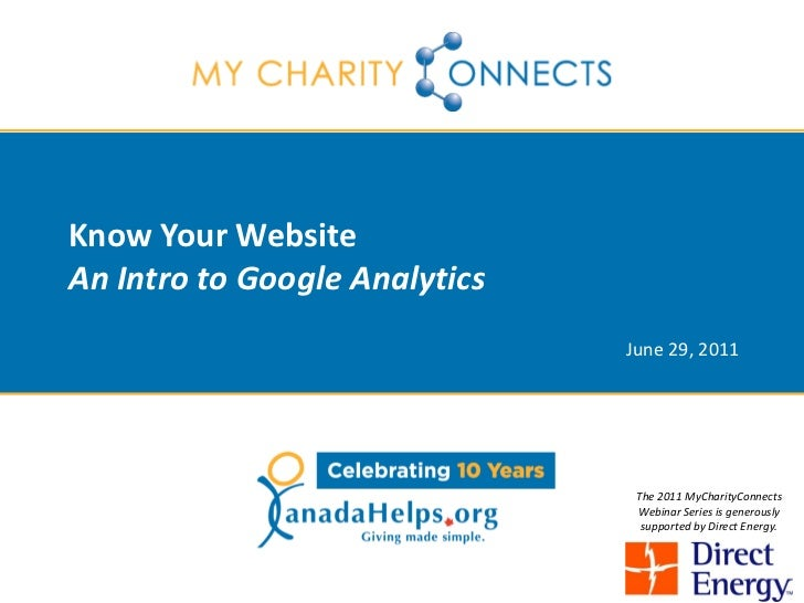 Know Your WebsiteAn Intro to Google Analytics                               June 29, 2011                                T...