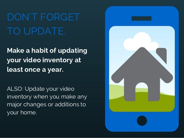 DON'T FORGET TO UPDATE. Make a habit of updating your video inventory at least once a year. ALSO: Update your video invent...