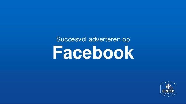 Facebook Succesvol adverteren op