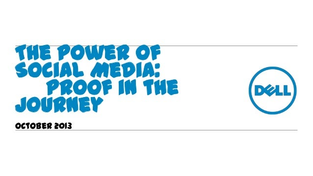 The Power of Social Media: proof in the journey October 2013