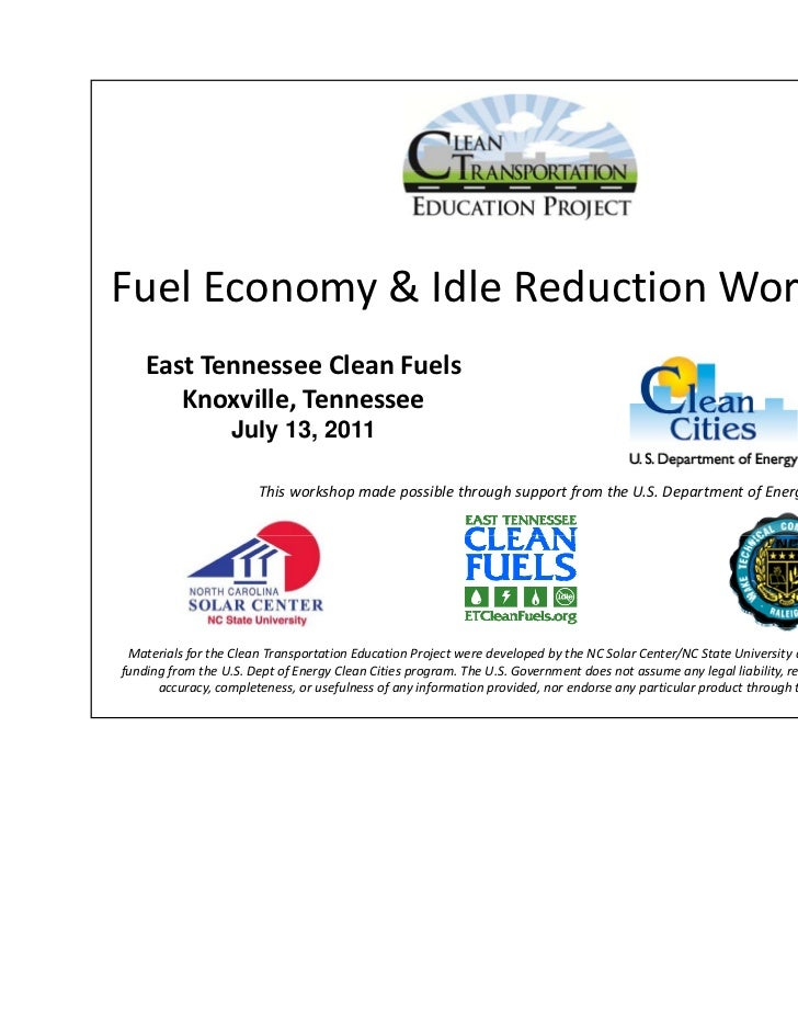 7/13/2011FuelEconomy&IdleReductionWorkshop    EastTennesseeCleanFuels       Knoxville,Tennessee                  ...