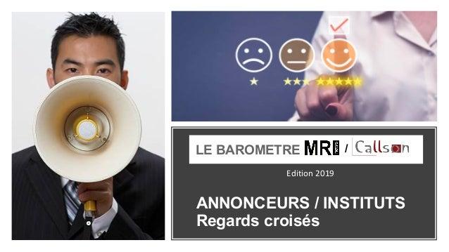 ANNONCEURS / INSTITUTS Regards croisés LE BAROMETRE / Edition 2019