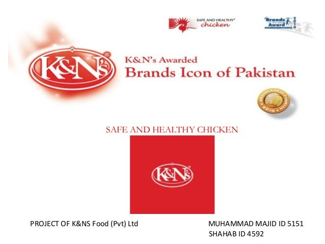 SAFE AND HEALTHY CHICKENPROJECT OF K&NS Food (Pvt) Ltd         MUHAMMAD MAJID ID 5151                                     ...