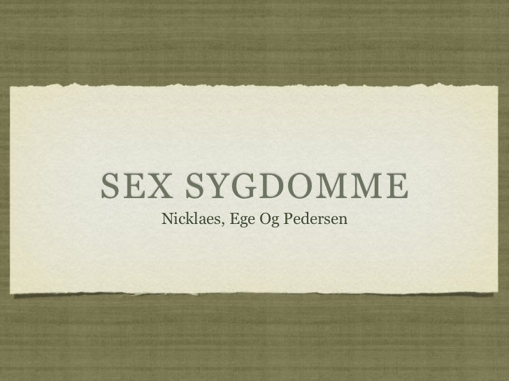 SEX SYGDOMME  Nicklaes, Ege Og Pedersen