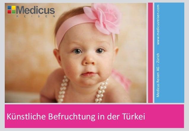 Künstliche Befruchtung in der Türkei MedicusReisenAG–Zürichwww.medicusreisen.com