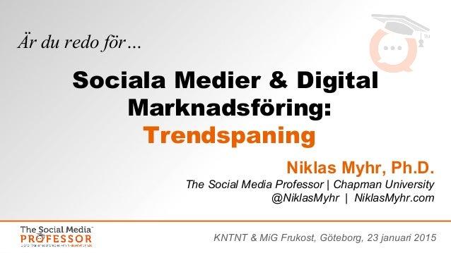Niklas Myhr, Ph.D. The Social Media Professor | Chapman University @NiklasMyhr | NiklasMyhr.com Är du redo för… KNTNT & Mi...