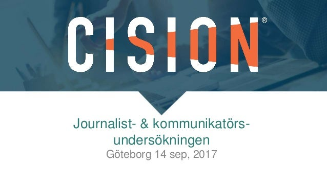 Cision: journalist- och kommunikatörsundersökningen 2017 (Kntnt frukost 35) Slide 2