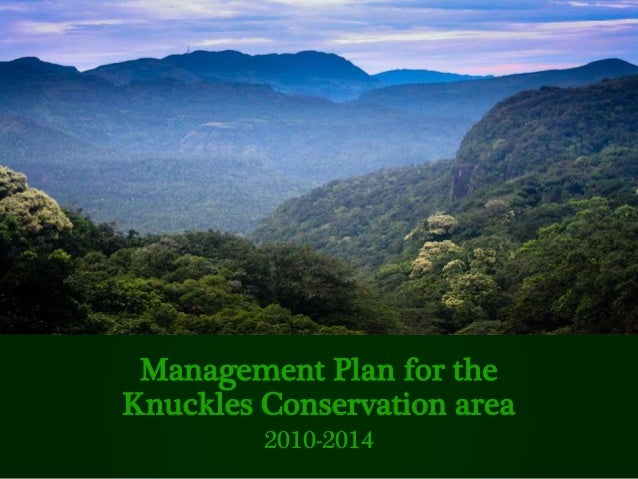 Management Plan for the Knuckles Conservation area 2010-2014