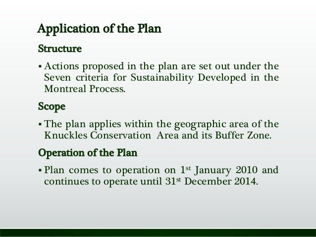 Application of the Plan Structure  Actions proposed in the plan are set out under the Seven criteria for Sustainability D...