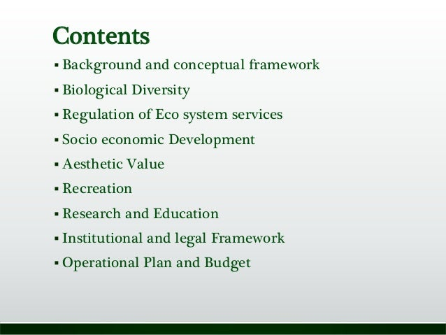 Contents  Background and conceptual framework  Biological Diversity  Regulation of Eco system services  Socio economic...