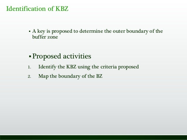 Identification of KBZ  A key is proposed to determine the outer boundary of the buffer zone Proposed activities 1. Ident...