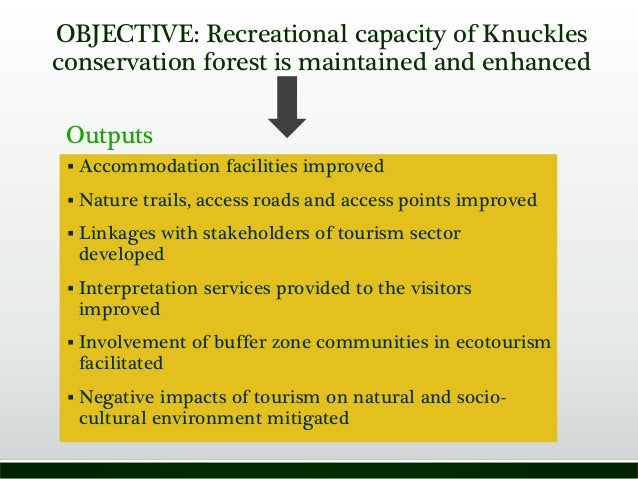 OBJECTIVE: Recreational capacity of Knuckles conservation forest is maintained and enhanced  Accommodation facilities imp...