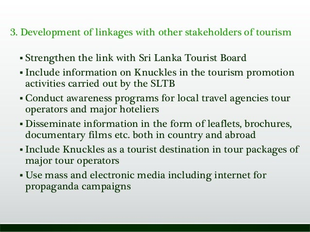 3. Development of linkages with other stakeholders of tourism  Strengthen the link with Sri Lanka Tourist Board  Include...