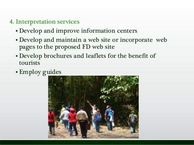 4. Interpretation services  Develop and improve information centers  Develop and maintain a web site or incorporate web ...
