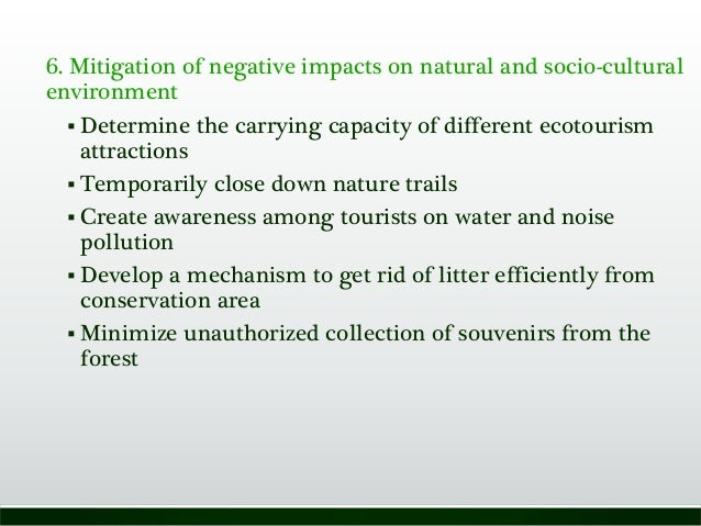 6. Mitigation of negative impacts on natural and socio-cultural environment  Determine the carrying capacity of different...