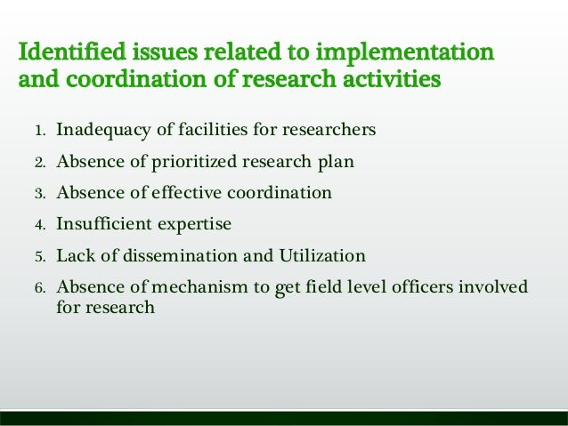 Identified issues related to implementation and coordination of research activities 1. Inadequacy of facilities for resear...