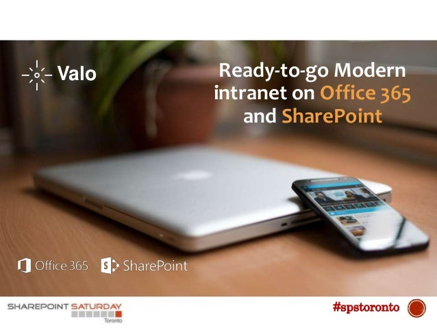 Ready-to-go Modern intranet on Office 365 and SharePoint Valo #spstoronto