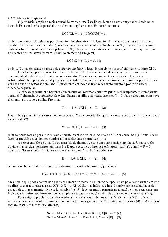 2.2.2. Alocação Seqüencial O jeito mais simples e mais natural de manter uma lista linear dentro de um computador é coloca...