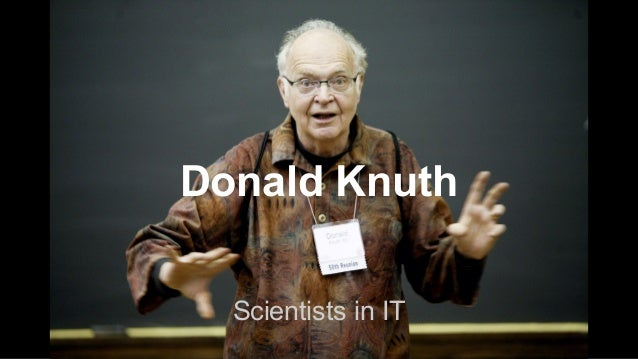 Donald Knuth Scientists in IT