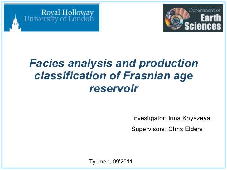 Facies analysis and production classification of Frasnian age reservoir Investigator: Irina Knyazeva Tyumen, 09'2011 Super...