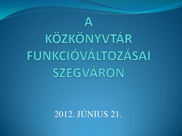2012. JÚNIUS 21.