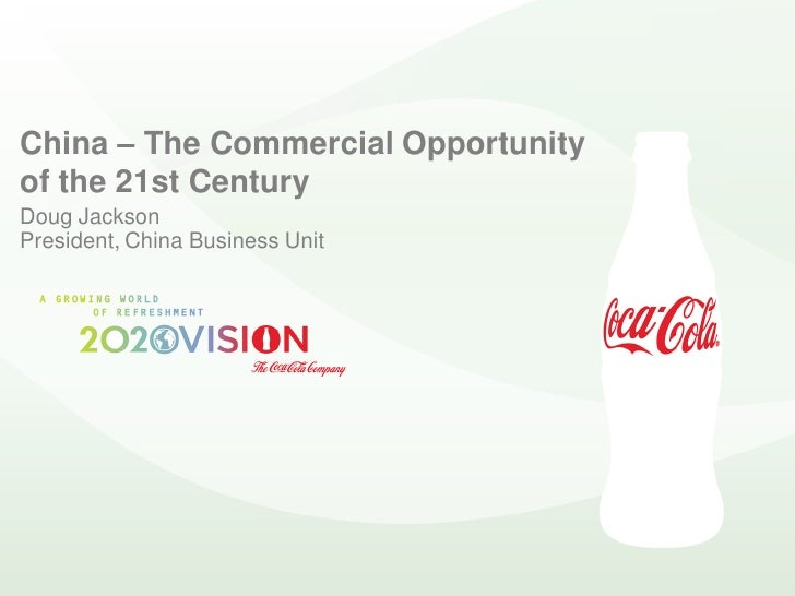 China – The Commercial Opportunity of the 21st Century Doug Jackson President, China Business Unit