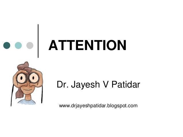 ATTENTION Dr. Jayesh V Patidar www.drjayeshpatidar.blogspot.com