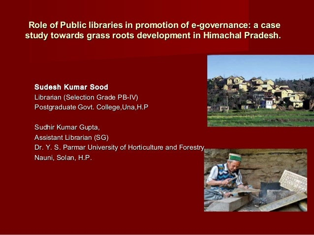 Role of Public libraries in promotion of e-governance: a caseRole of Public libraries in promotion of e-governance: a case...