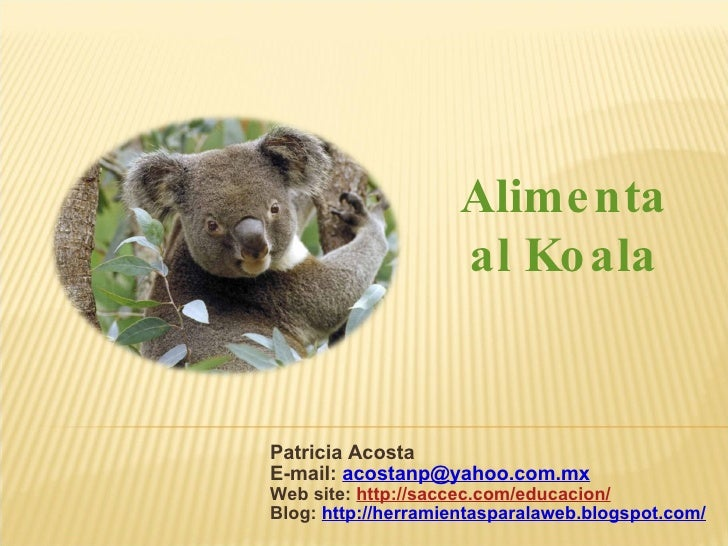 Patricia Acosta E-mail:  [email_address] Web site:  http://saccec.com/educacion/ Blog:  http://herramientasparalaweb.blogs...
