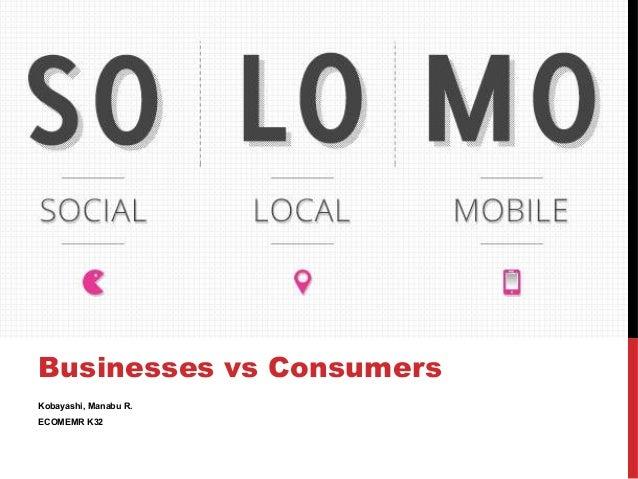 Businesses vs Consumers Kobayashi, Manabu R. ECOMEMR K32